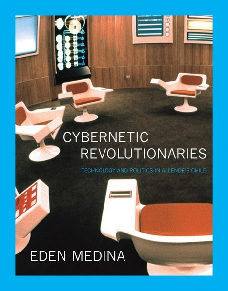 Book | Cybernetic Revolutionaries | Emergent Digital Practices | Scoop.it