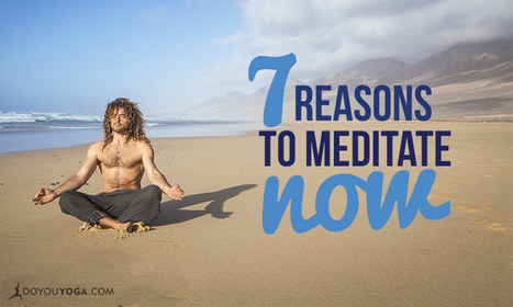 7 Reasons You Should Start Meditating Right Away | About Meditation | Scoop.it