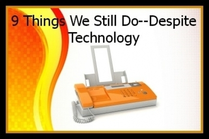 Things We STILL Do--Even With Technology | Digital Technology for Language Teaching | Scoop.it