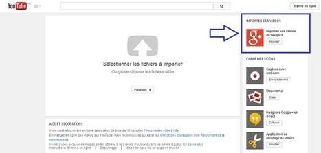 Youtube permet dorénavant d'importer des vidéos depuis Google+ | Le marché de la vidéo en ligne | Scoop.it