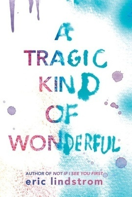 A review of A Tragic Kind of Wonderful | Young Adult Novels | Scoop.it