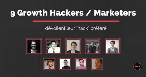 9 Growth Hackers Français dévoilent leur Hack préféré #growthhacking #frenchtech   Digital & Fin Tech   Scoop.it