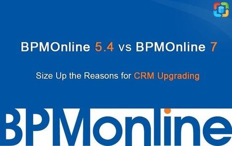 BPMOnline 5.4 vs BPMOnline 7: Size Up the Reasons for CRM Upgrading | CRM Data Migration Tips | Scoop.it