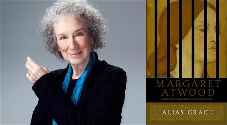 Margaret Atwood's Alias Grace Miniseries Coming Via Netflix | Literature & Psychology | Scoop.it
