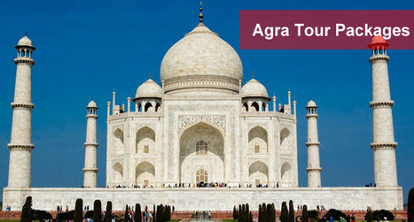 Agra golden triangle tou | Agra Holiday packages | Scoop.it