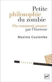 Parution PUF en septembre : Petite philosophie du zombie | Philosophie en France | Scoop.it