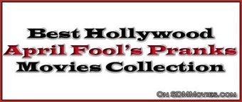 Top 10 Best Movies For April Fools Pranks | Hollywood Movies List | Scoop.it