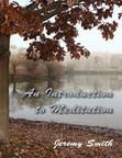 An Introduction to Meditation - Jeremy Smith | Self-Improvement | #Self-Improvement #free #ebook | Mind & Body Healing | Scoop.it