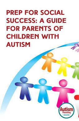 PREP for Social Success: A Guide for Parents of Children with Autism - Autism Parenting Magazine   Autism Parenting   Scoop.it
