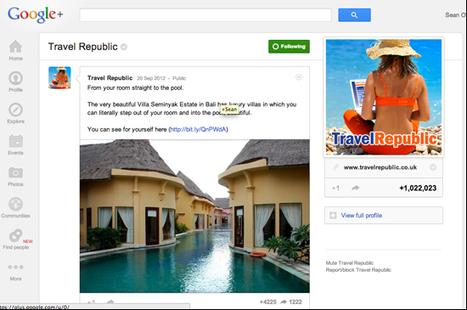 Case study: Travel Republic hits 1 million followers on Google+, a UK agency first | MARKETING DIGITAL: NOUVEAUX LEVIERS DU TOURISME | Scoop.it
