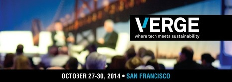 VERGE 2014 | GreenBiz Conferences, Oct 27-30, 2014, San Francisco | Sustainability Science | Scoop.it