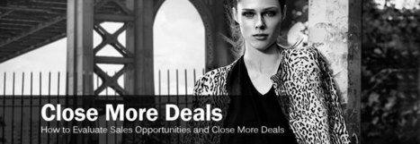 How to Evaluate Sales Opportunities and Close More Deals   Hitting Your Sales Target   Scoop.it