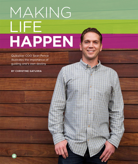 Making Life Happen - Sean Pence, COO at Quiksilver - Forefront Magazine | Management | Scoop.it