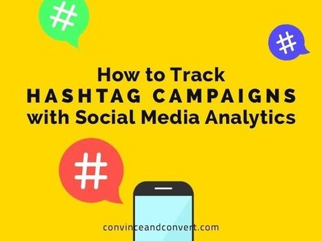 How to Track Hashtag Campaigns with Social Media Analytics | Social Media, SEO, Mobile, Digital Marketing | Scoop.it