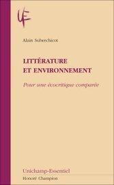 A. Suberchicot, Littérature et environnement. Pour une écocritique comparée | GreatGoodIDEAS | Scoop.it