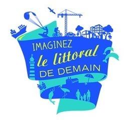 Appel à idées Imaginez le littoral de demain | Initiatives et agenda environnement | Scoop.it