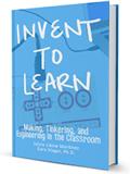 Traducción del capítulo 2 del libro Inventar para Aprender: Fabricación, Cacharreo e Ingeniería en el aula de clase│@Eduteka | Contar con TIC | Scoop.it