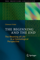 The Beginning and the End - The Meaning of Life in a Cosmological Perspective | Human Nature  ,Brain and Cognitive Sciences &Singularity | Scoop.it