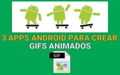 3 apps Android para crear GIFs animados de forma sencilla y gratuita | Software y Apps | Scoop.it