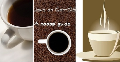 Java 1.7 on CentOS 6.4 : Cognizant Minds | Java in Linux | Scoop.it