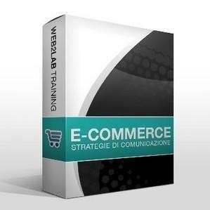 Strategie di comunicazione online applicabili ad un e-commerce | Web2lab Training | Video Corsi E-Commerce, Social Media, Web Marketing, SEO | Scoop.it