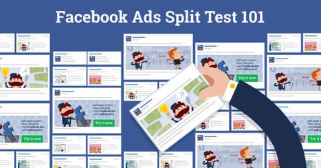 Facebook Ads Split Testing 101   Facebook Advertising   Scoop.it