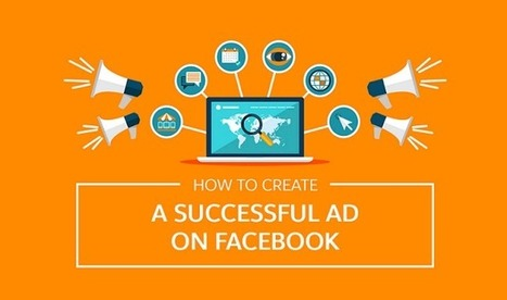 #SocialMedia Marketing Tips: How to Create a Successful Ad on Facebook [INFOGRAPHIC] | Business: Economics, Marketing, Strategy | Scoop.it