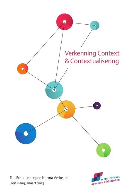 Verkenning context en contextualisering (en de rol van de bibliotheek) - Open Bibliotheken | trends in bibliotheken | Scoop.it