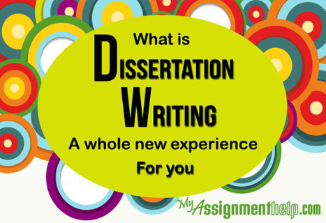 What Is Dissertation Writing? | My Assignment Help Info : Review and Subjects | Scoop.it