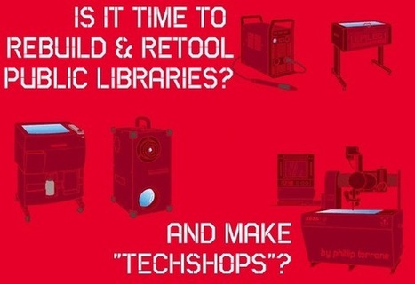 Public Libraries, 3D Printing, FabLabs and Hackerspaces | Digital Design and Manufacturing | Scoop.it