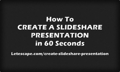 How To Create a SlideShare Presentation in 60 Seconds - LetEscape.Com | Google Adwords – Some Secrets and Tips for you | Scoop.it