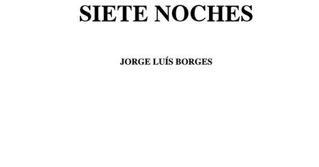 Siete_noches J. L. BORGES.pdf | Educacion, ecologia y TIC | Scoop.it