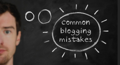 Deadliest Blogging Mistakes: Are You Making These 7? | Beginner's Guide for Successful Blogging | Scoop.it