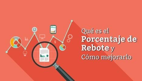 Porcentaje de Rebote, Qué es y Cómo Mejorarlo PASO A PASO | Mundo Marquetero Digital | Scoop.it