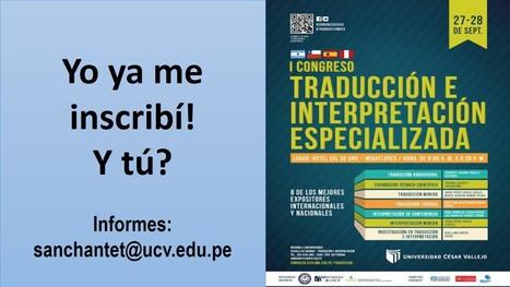 27-28/09/2014 LIMA UCV I Congreso de Traducción e Interpretación Especializada | Traducción en Perú: eventos, noticias, talleres | Scoop.it