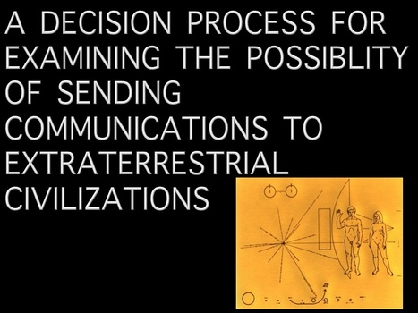 A Decision Process for Examining the Possibility of Sending Communications to Extraterrestrial Civilizations | SETI: The Search for Extraterrestrial Intelligence | Scoop.it