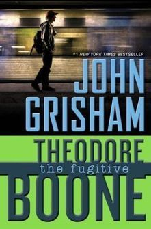 Theodore Boone: The Fugitive | Read all about it | Scoop.it