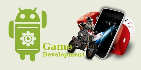 Get Fascinating Android Game Development Solutions | Android Application Development | Scoop.it
