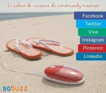 Le cahier de vacances du Community Manager | Cabinet de curiosités numériques | Scoop.it