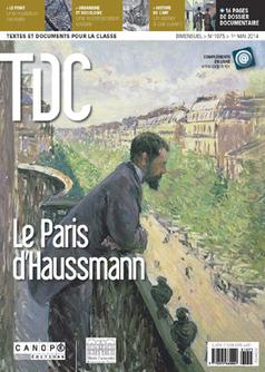 TDC, n° 1075, 1er mai 2014 – Le Paris d'Haussmann | | Revue de presse du CDI - lycée professionnel Emile Zola à Hennebont | Scoop.it