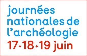 Journées nationales de l'archéologie les 17, 18 et 19 juin 2016 | L'observateur du patrimoine | Scoop.it