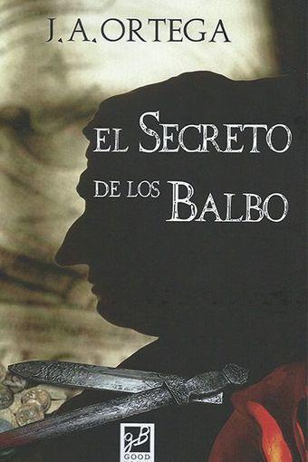 El secreto de los Balbo, José A. Ortega. | LVDVS CHIRONIS 3.0 | Scoop.it