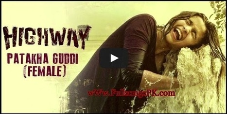 Patakha Guddi Video Song Download | Highway Hindi Movie Patakha Guddi Video Song - Full Songs Pk | Full Movie Online | Scoop.it