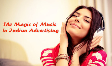 The Magic of Music in Indian Advertising | All Things About Social Media, SEO, Content Marketing, Advertising, Business, Technology, Lifestyle. | Scoop.it
