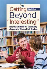 "Getting Beyond ""Interesting"": Teaching Students the Vocabulary of Appeal to Discuss Their Reading - Olga M. Nesi 