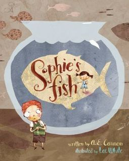 Fish Tale: Conversation with 'Sophie's Fish' author A.E. Cannon : The Ticket | Black-Eyed Susan Picture Books  2013 - 2014 | Scoop.it