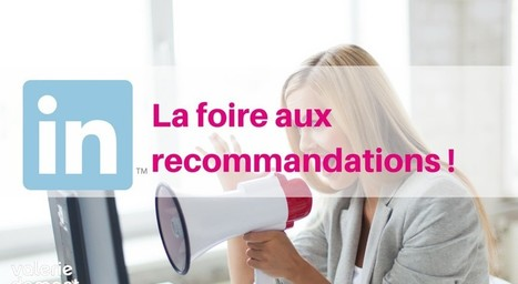 LinkedIn : la foire aux recommandations ! | Mon Community Management | Scoop.it