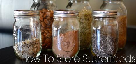 How To Store Your Superfoods For Maximum Freshness + Savings | Paz y bienestar interior para un Mundo Mejor | Scoop.it
