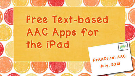 Free Text-based AAC Apps for the iPad - PrAACtical AAC | Supports ... | AAC: Augmentative and Alternative Communication | Scoop.it