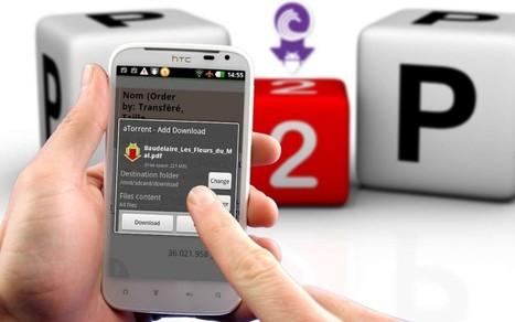 [Tutoriel] Le P2P sur Android, c'est possible ! | Freewares | Scoop.it